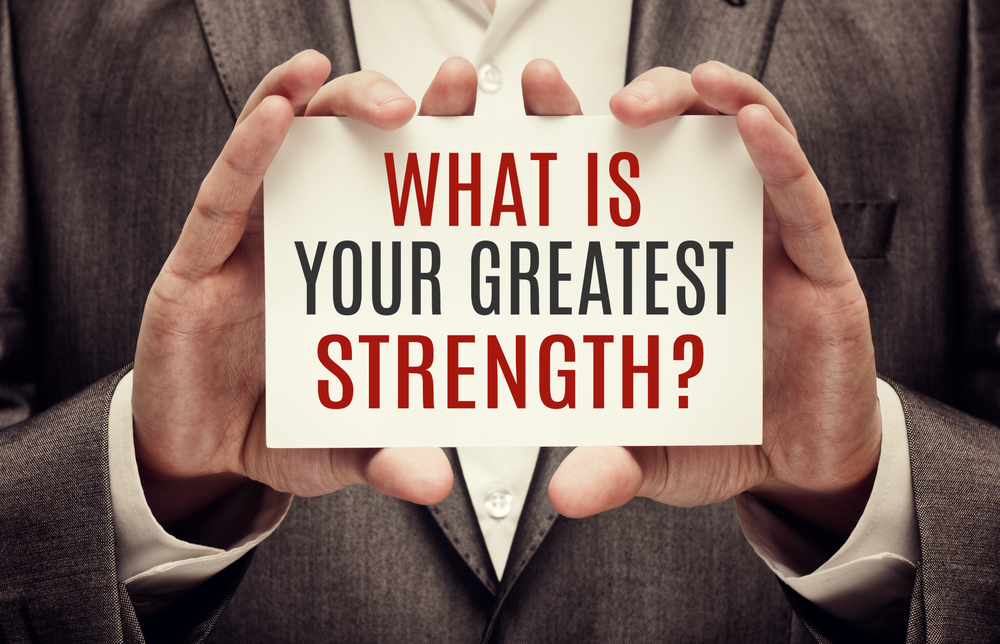 INTERVIEW QUESTION TIPS: WHAT IS YOUR GREATEST STRENGTH?
